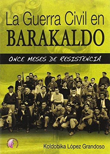 La Guerra Civil en Barakaldo: once meses de resistencia (Ensayo)