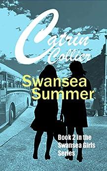 SWANSEA SUMMER (SWANSEA GIRLS Book 2) by [CATRIN COLLIER]