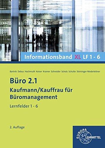 Büro 2.1, Informationsband XL, Lernfelder 1-6: Kaufmann/Kauffrau für Büromanagement