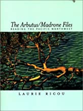 The Arbutus/Madrone Files: Reading the Pacific Northwest