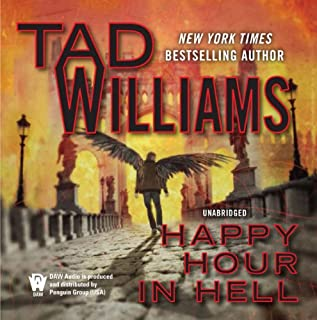 Happy Hour in Hell     Bobby Dollar, Volume 2              By:                                                                                                                                 Tad Williams                               Narrated by:                                                                                                                                 George Newbern                      Length: 14 hrs and 39 mins     393 ratings     Overall 4.1