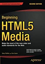 Beginning HTML5 Media: Make the most of the new video and audio standards for the Web by Silvia Pfeiffer (2015-06-17)