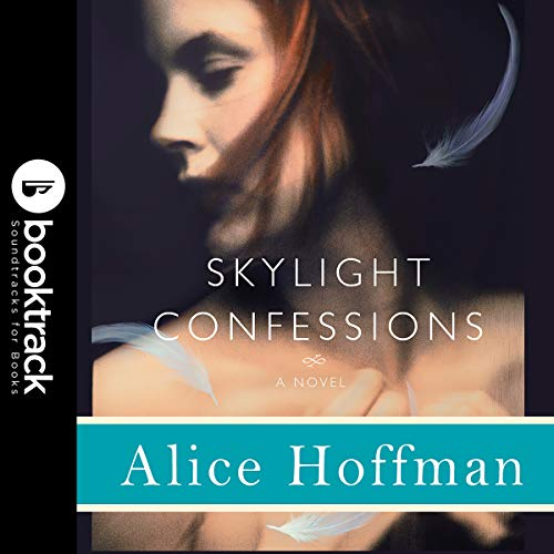 Skylight Confessions: A Novel: Booktrack Edition