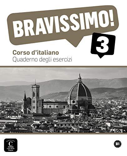 Bravissimo!3 Quaderno degli esercizi: Bravissimo!3 Quaderno degli esercizi (Texto Italiano)