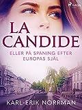 La Candide eller på spaning efter Europas själ (Swedish Edition)
