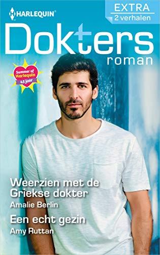 Weerzien met de Griekse dokter / Een echt gezin (Doktersroman Extra Book 152) (Dutch Edition)