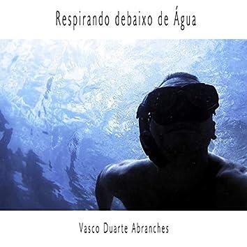 Respirando Debaixo de Água