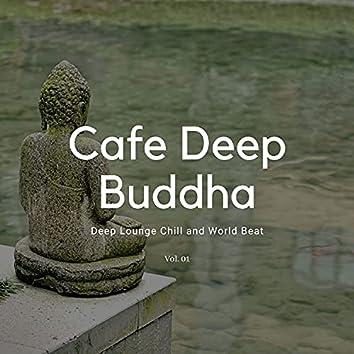 Cafe Deep Buddha - Deep Lounge Chill And World Beat, Vol. 01