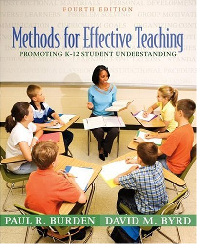 Methods for Effective Teaching: Promoting K-12 Student Understanding (4th Edition)