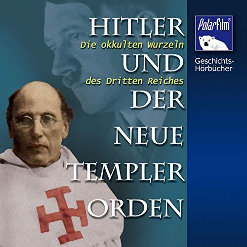 Hitler und der Neue Templer-Orden Titelbild