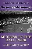Murder in the Ball Park (The Nero Wolfe Mysteries, 9) - Robert Goldsborough