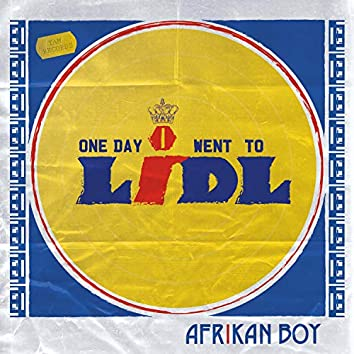One Day I Went To Lidl (Original)