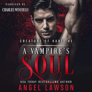 A Vampire's Soul     Creature of Habit, Book 1              By:                                                                                                                                 Angel Lawson                               Narrated by:                                                                                                                                 Charles Winfield                      Length: 8 hrs and 44 mins     Not rated yet     Overall 0.0