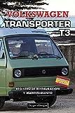 VOLKSWAGEN TRANSPORTER T3: REGISTRO DE RESTAURACIÓN Y MANTENIMIENTO (Ediciones en español)