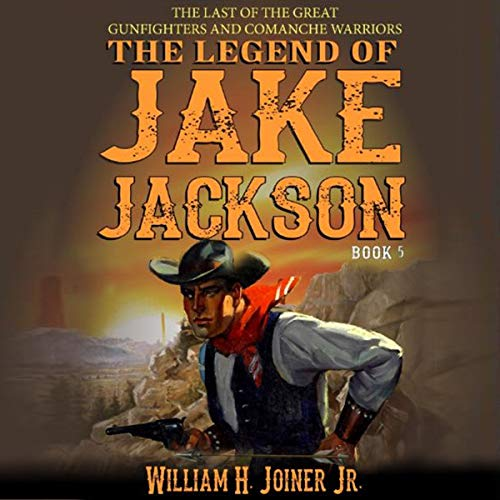 The Legend of Jake Jackson: The Last of the Great Gunfighters  By  cover art
