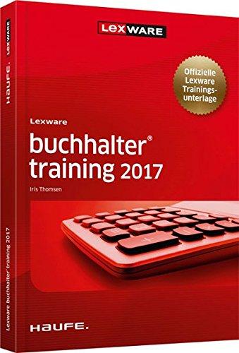 Lexware buchhalter training 2017 - Ed. 8 - Kurs für selbständiges Lernen - Deutsch