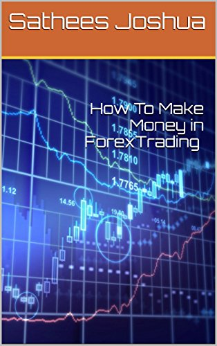 How To Make Money in ForexTrading (English Edition)