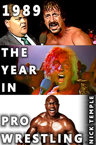 1989: The Year in Pro Wrestling: All the WWF and NWA supershows plus AWA action and No Holds Barred! (English Edition)