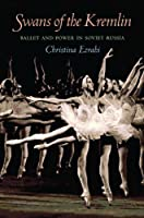 Swans of the Kremlin: Ballet and Power in Soviet Russia (Pitt Series in Russian and East European Studies)
