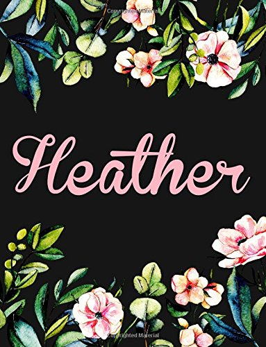 Heather: Personalised Heather Notebook/Journal For Writing 100 Lined Pages (Black Floral Design)