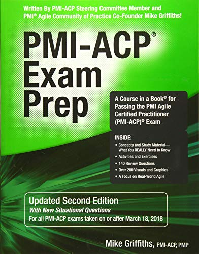 PMI-ACP Exam Prep, Updated Second Edition: A Course in a Book for Passing the PMI Agile Certified Pr