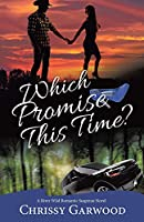 Which Promise This Time?: A River Wild Romantic Suspense Novel