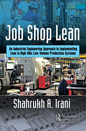 Job Shop Lean: An Industrial Engineering Approach to Implementing Lean in High-Mix Low-Volume Production Systems (English Edition)