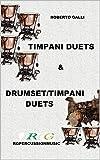 TIMPANI DUETS & DRUMSET  / TIMPANI DUETS (English Edition)