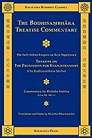 The Bodhisambhara Treatise Commentary: The Early Indian Exegesis on Arya Nagajuna's Treatise on the Provisions for Enlightenment the Bodhisambhara Sastra (Kalavinka Buddhist Classics)