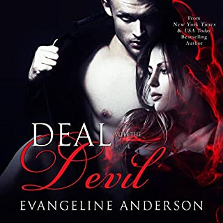 Deal with the Devil                   By:                                                                                                                                 Evangeline Anderson                               Narrated by:                                                                                                                                 Mackenzie Cartwright                      Length: 8 hrs and 14 mins     34 ratings     Overall 4.5