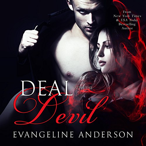 Deal with the Devil                   By:                                                                                                                                 Evangeline Anderson                               Narrated by:                                                                                                                                 Mackenzie Cartwright                      Length: 8 hrs and 14 mins     393 ratings     Overall 4.4