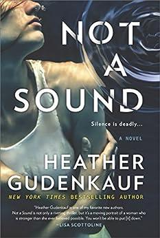 Not a Sound: A Thriller by [Heather Gudenkauf]