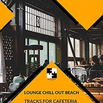 Lounge Chill Out Beach - Tracks For Cafeteria