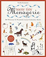 Teeny Tiny Menagerie: 380 Whimsical & Wonderful Animal Embroidery Motifs