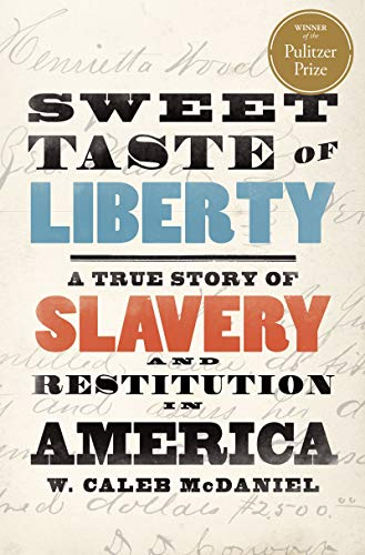 Sweet Taste of Liberty: A True Story of Slavery and Restitution in America (English Edition)