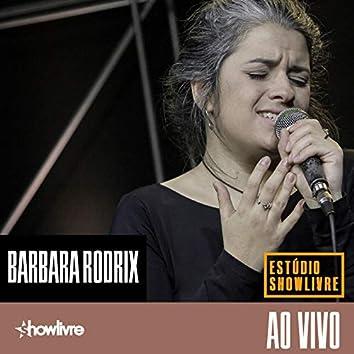 Barbara Rodrix no Estúdio Showlivre (Ao Vivo)