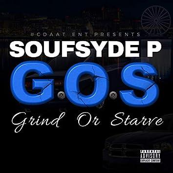 G.O.$ : Grind or Starve