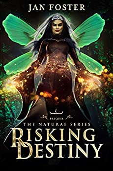 Risking Destiny: Keeping your crown when chaos invades – failing isn't an option (The Naturae Series) (English Edition) de [Jan Foster]