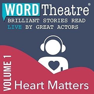 WordTheatre: Heart Matters, Volume 1 audiobook cover art
