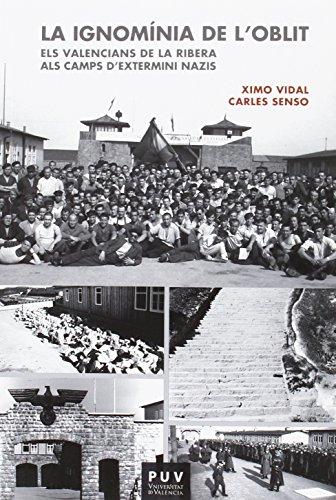 Ignomía de l'oblit,La: Els valencians de La Ribera als camp