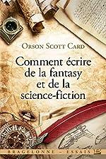 Comment écrire de la fantasy et de la science-fiction d'Orson Scott Card