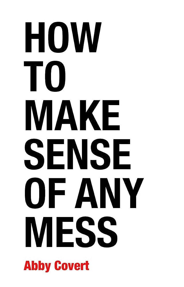 広告する火炎九How to Make Sense of Any Mess: Information Architecture for Everybody (English Edition)