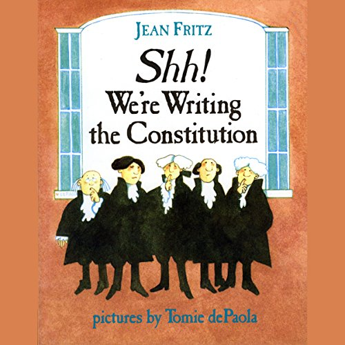 Shh! We're Writing the Constitution audiobook cover art