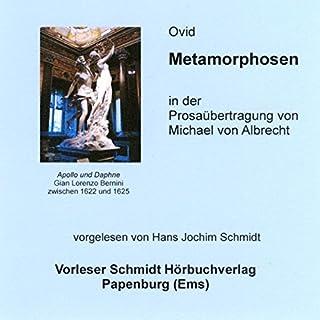Metamorphosen                   Autor:                                                                                                                                 Ovid                               Sprecher:                                                                                                                                 Hans Jochim Schmidt                      Spieldauer: 17 Std. und 36 Min.     55 Bewertungen     Gesamt 4,5