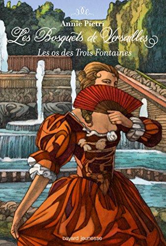 Les bosquets de Versailles, Tome 03: Les os des trois fontaines