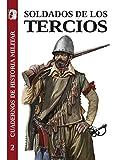 Soldados de los tercios: 2 (Cuadernos de Historia militar)