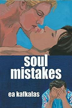Soul Mistakes by [EA Kafkalas]