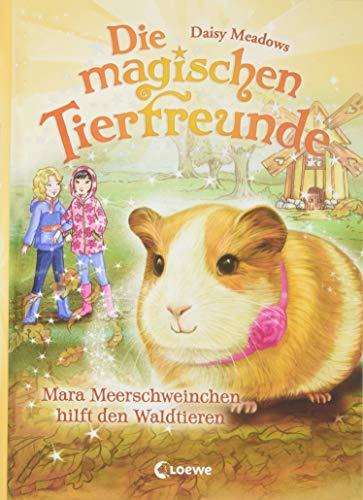 Die magischen Tierfreunde 8 - Mara Meerschweinchen hilft den Waldtieren: Kinderbuch ab 7 Jahre