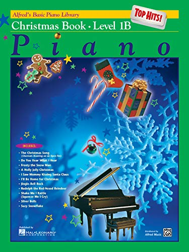 Alfred's Basic Piano Library Top Hits! Christmas, Level 1B (Alfred's Basic Piano Library, Bk 1B)