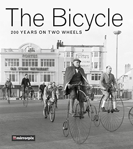The Bicycle: 200 Years on Two Wheels (English Edition)